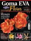 Revista flores de goma eva, 2013 N� 1 - Revista de flores con goma eva, explicaciones paso a paso
